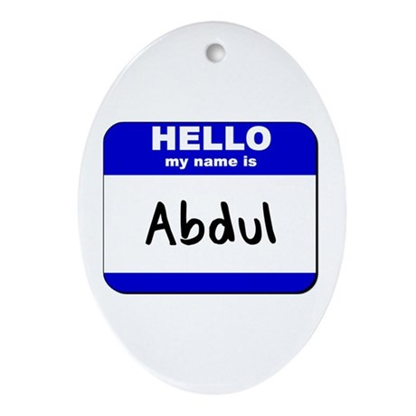 hello my name is abdul Oval Ornament