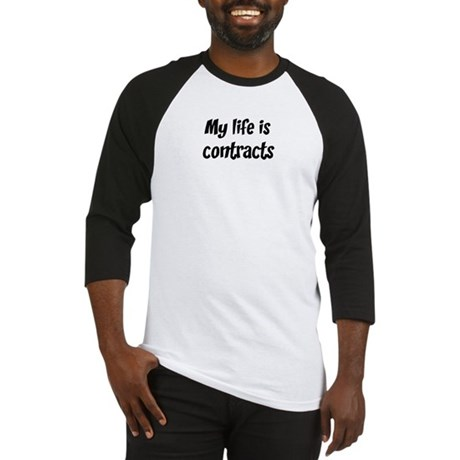 Life is contracts Baseball Jersey
