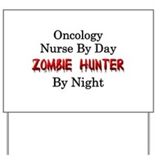 Oncology Nurse/Zombie Hunter Yard Sign