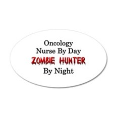 Oncology Nurse/Zombie Hunter 20x12 Oval Wall Decal