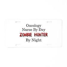 Oncology Nurse/Zombie Hunte Aluminum License Plate