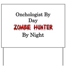 Oncologist/Zombie Hunter Yard Sign
