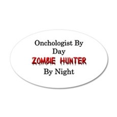 Oncologist/Zombie Hunter 20x12 Oval Wall Decal