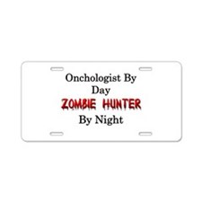 Oncologist/Zombie Hunter Aluminum License Plate