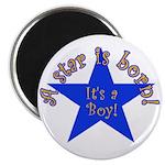 A Star is Born, It's a Boy Magnet