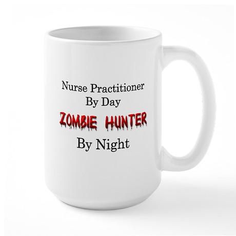 Nurse Practitioner/Zombie Hunter Large Mug