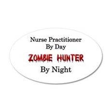 Nurse Practitioner/Zombie Hu 35x21 Oval Wall Decal