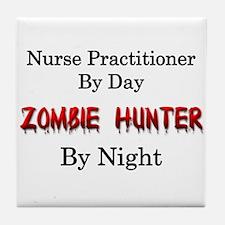 Nurse Practitioner/Zombie Hunter Tile Coaster