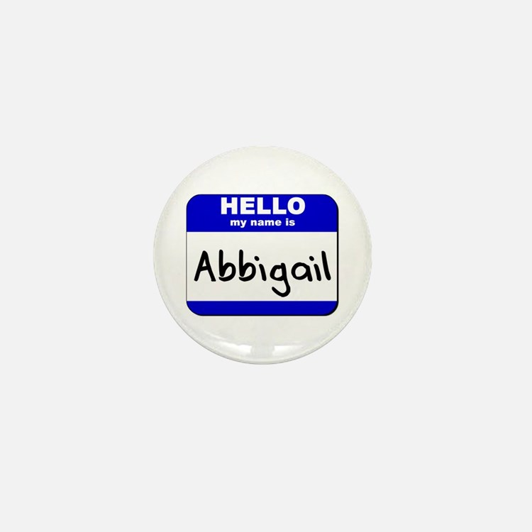 hello my name is abbigail Mini Button