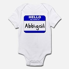 hello my name is abbigail  Infant Bodysuit