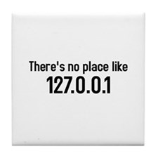 there's no place like 127.0.0.1 Tile Coaster
