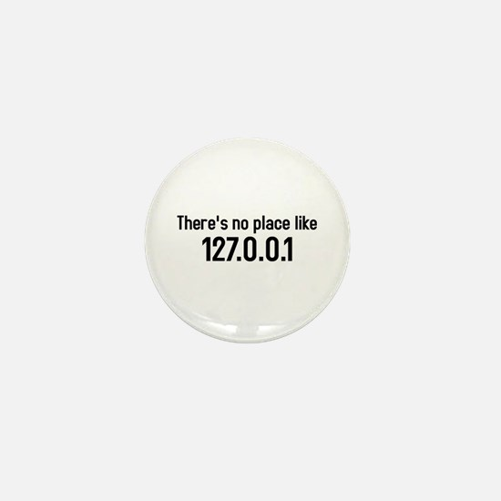 there's no place like 127.0.0.1 Mini Button