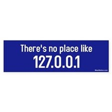 there's no place like 127.0.0.1 Bumper Bumper Sticker