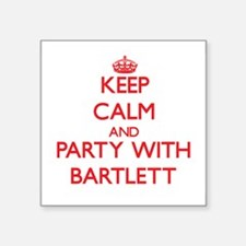 Keep calm and Party with Bartlett Sticker