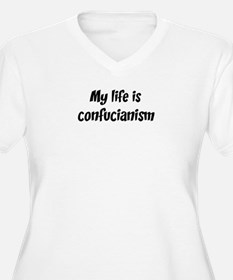 Life is confucianism T-Shirt