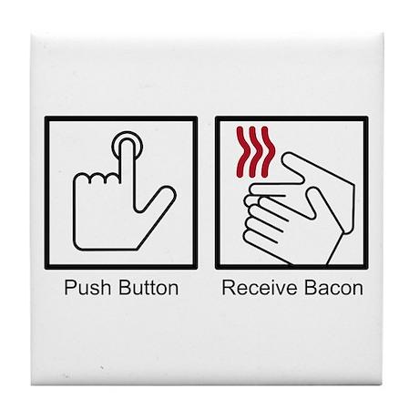 Push Button, Receive Bacon Tile Coaster