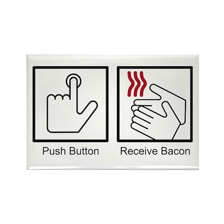 Push Button, Receive Bacon Rectangle Magnet