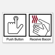 Push Button, Receive Bacon Rectangle Decal