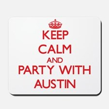 Keep calm and Party with Austin Mousepad