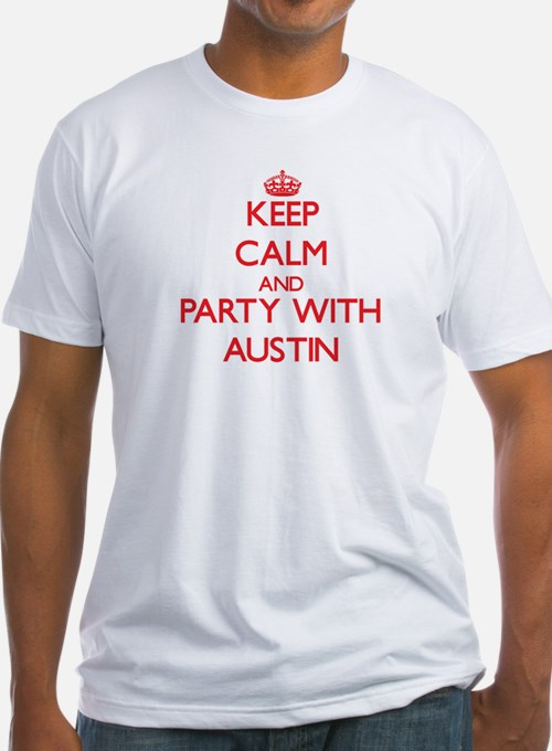 Keep calm and Party with Austin T-Shirt