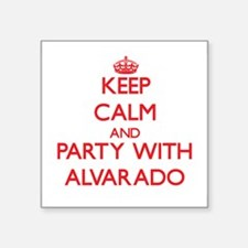 Keep calm and Party with Alvarado Sticker