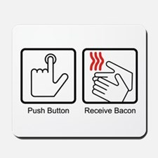 Push Button, Receive Bacon Mousepad