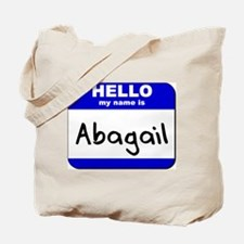 hello my name is abagail Tote Bag