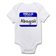 hello my name is abagail  Infant Bodysuit