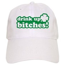 Drink Up Bitches Baseball Baseball Cap