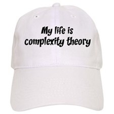 Life is complexity theory Baseball Cap