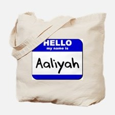 hello my name is aaliyah Tote Bag