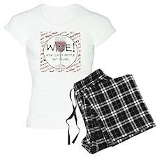 WINE, HOW CLASSY PEOPLE GET Pajamas