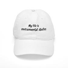 Life is environmental studies Baseball Cap