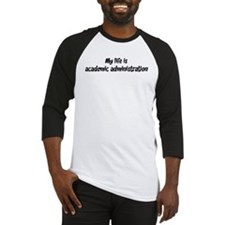 Life is academic administrati Baseball Jersey