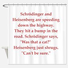 physics joke Shower Curtain