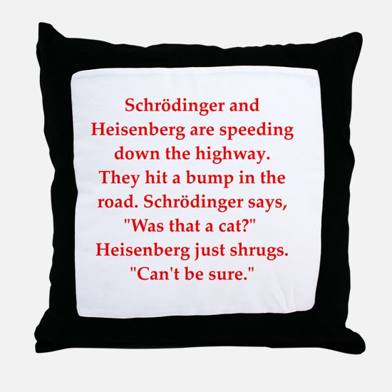 physics joke Throw Pillow