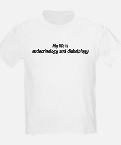 Life is endocrinology and dia T-Shirt