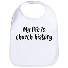 Life is church history Bib