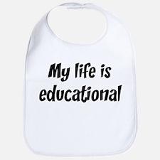 Life is educational Bib