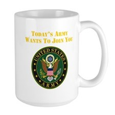 Todays Army Wants To Join You Mugs
