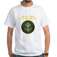 Todays Army Wants To Join You T-Shirt
