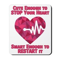Cute Enough to Stop Your Heart Mousepad