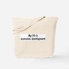 Life is economic development Tote Bag