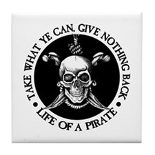 (Pirate) Take What Ye Can Tile Coaster