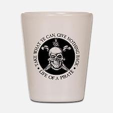 (Pirate) Take What Ye Can Shot Glass