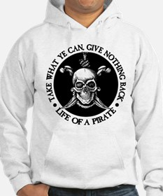 (Pirate) Take What Ye Can Hoodie
