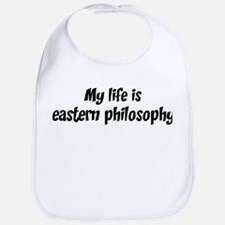 Life is eastern philosophy Bib