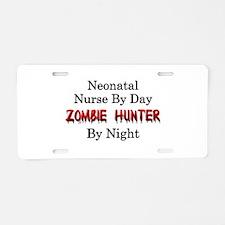 Neonatal Nurse/Zombie Hunte Aluminum License Plate
