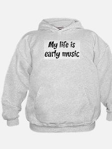 Life is early music Hoodie