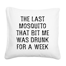 The Last Mosquito that Bit Me Square Canvas Pillow